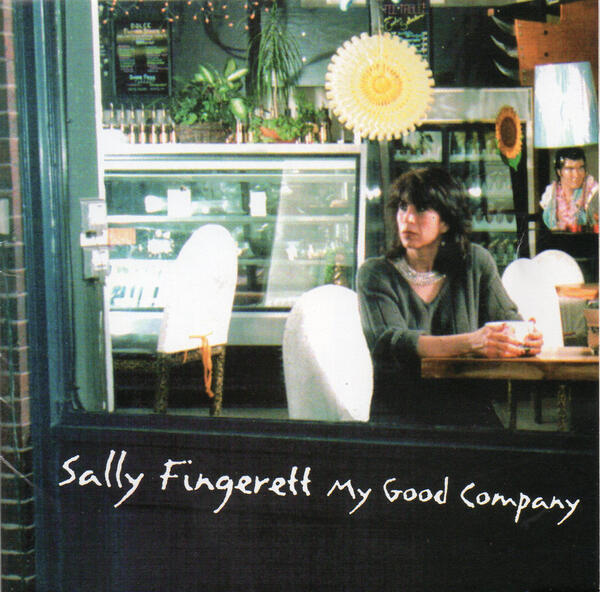 Cover of Sally Fingerett's CD My Good Company