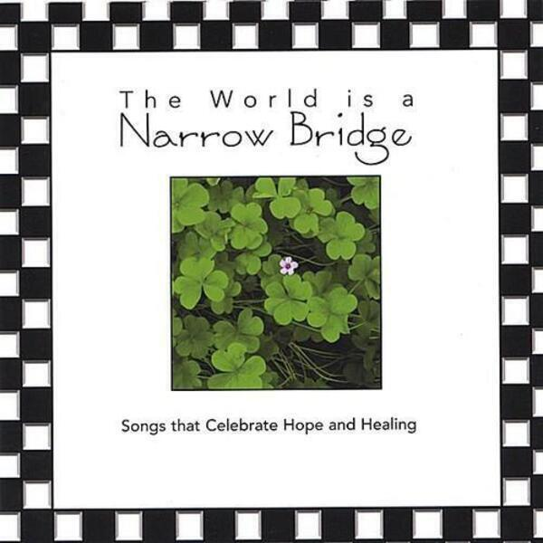 THE WORLD IS A NARROW BRIDGE